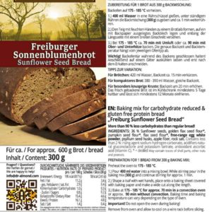 Freiburger-Sonnenblumenbrot BACKMISCHUNG FÜR KOHLENHYDRATREDUZIERTES UND GLUTENFREIES EIWEISSBROT Über 90 % weniger Kohlenhydrate als herkömmliches Brot!