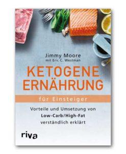 Ketogene Ernährung für Einsteiger von Jimmy Moore und Dr. Eric C. Westman keto clarity deutsch