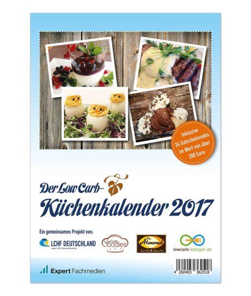Der Low Carb Küchenkalender 2017 - Mit 24 Rezeptkarten & Gutscheincodes im Wert von über 200 €